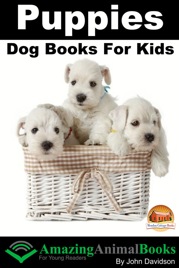 Puppies  Dog Books for Kids  Amazing Animal Books for Young  Readers