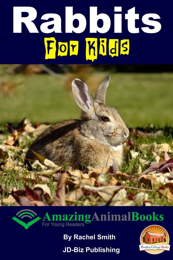 Rabbits For Kids-  Amazing Animal Books For Young Readers