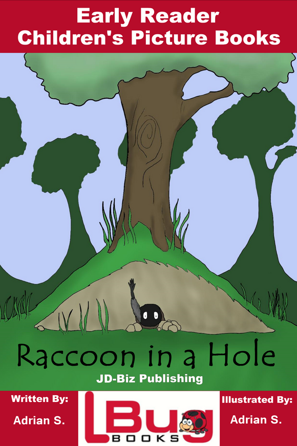 Raccoon in a Hole - Early Reader Children's Picture Books