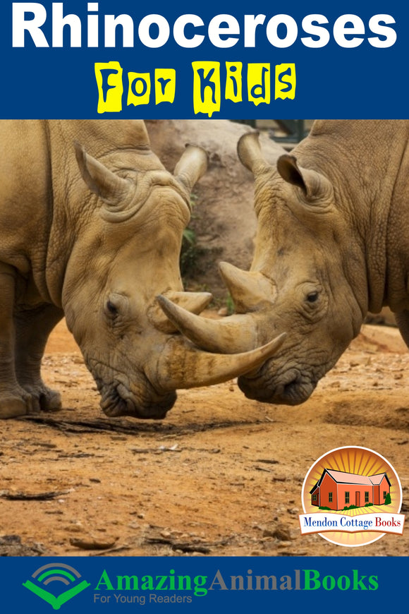 Rhinoceroses For Kids - Amazing Animal Books For Young Readers