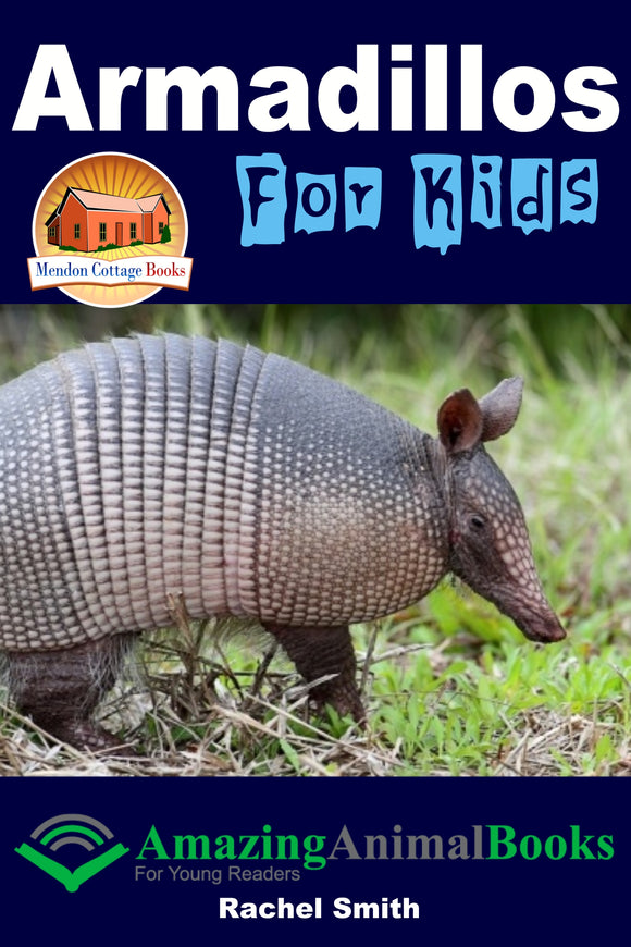 Armadillos For Kids-  Amazing Animal Books For Young Readers