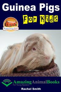 Guinea Pigs For Kids-  Amazing Animal Books For Young Readers