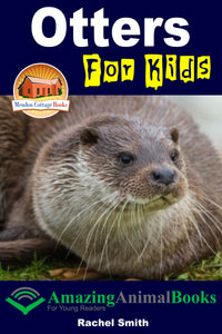 Otters For Kids  Amazing Animal Books For Young Readers