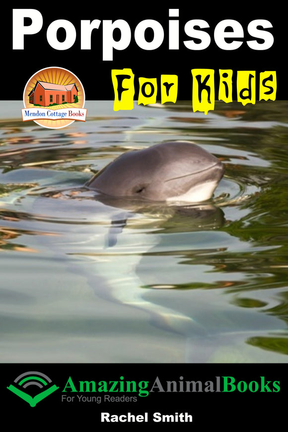 Porpoises For Kids-Amazing Animal Books For Young Readers