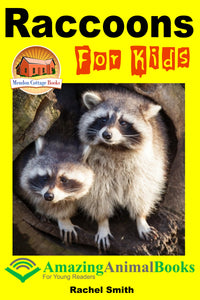 Raccoons For Kids-  Amazing Animal Books For Young Readers