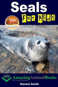 Seals For Kids  Amazing Animal Books For Young Readers