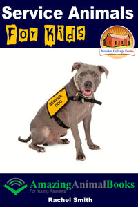 Service Animals For Kids-  Amazing Animal Books For Young Readers