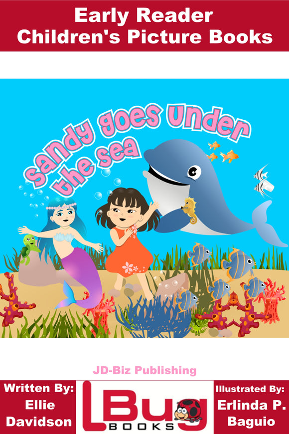 Sandy Goes Under the Sea - Early Reader Children's Picture Books