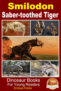 Smilodon-Saber-toothed Tiger Dinosaur Books-for Young Readers