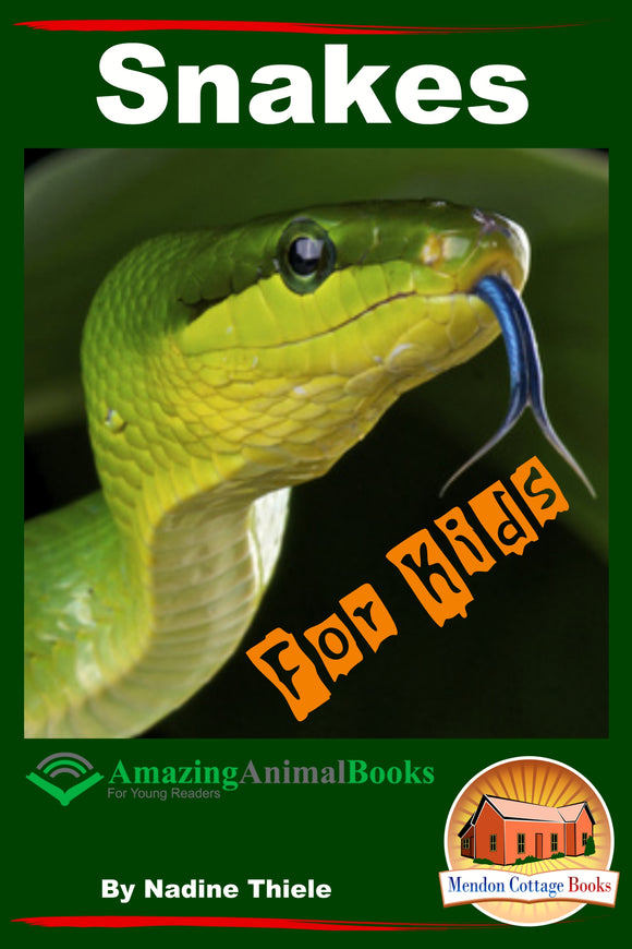Snakes For Kids- Amazing Animal Books For Young Readers