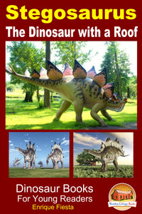 Stegosaurus-The Dinosaur with a Roof-Dinosaur Books-For Young Readers
