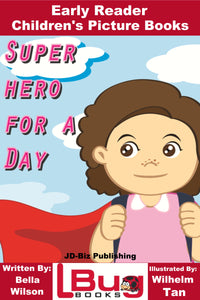 Superhero for a Day - Early Reader Children's Picture Books