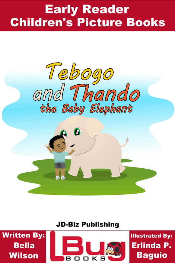 Tebogo and Thando and the Baby Elephant - Early Reader Children's Picture Books