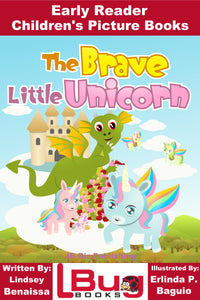 The Brave Little Unicorn - Early Reader Children's Picture Books