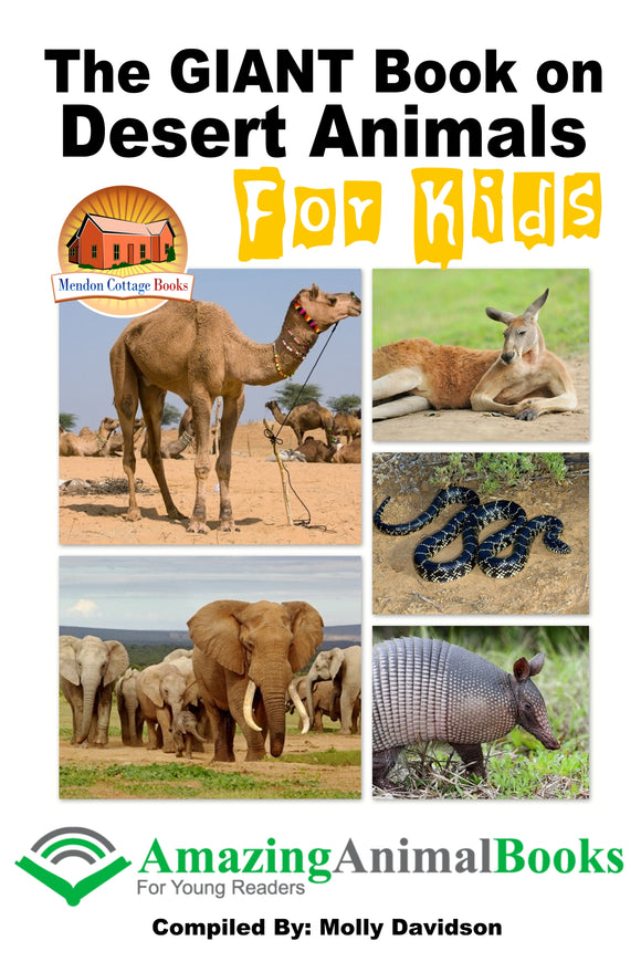 The GIANT Book on Desert Animals For Kids-Amazing Animal Books for Young Readers