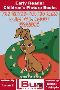 The Three-footed hare and his tale about dragons - Early Reader - Children's Picture Books