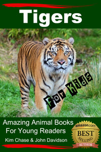 Tigers For Kids - Amazing Animal Books for Young Readers
