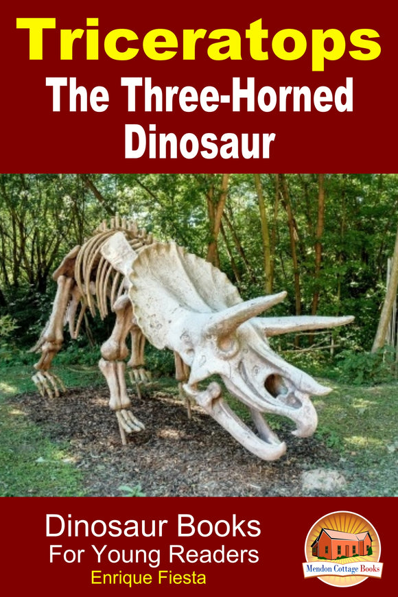 Triceratops The Three-Horned Dinosaur-Dinosaur Books for Young Readers