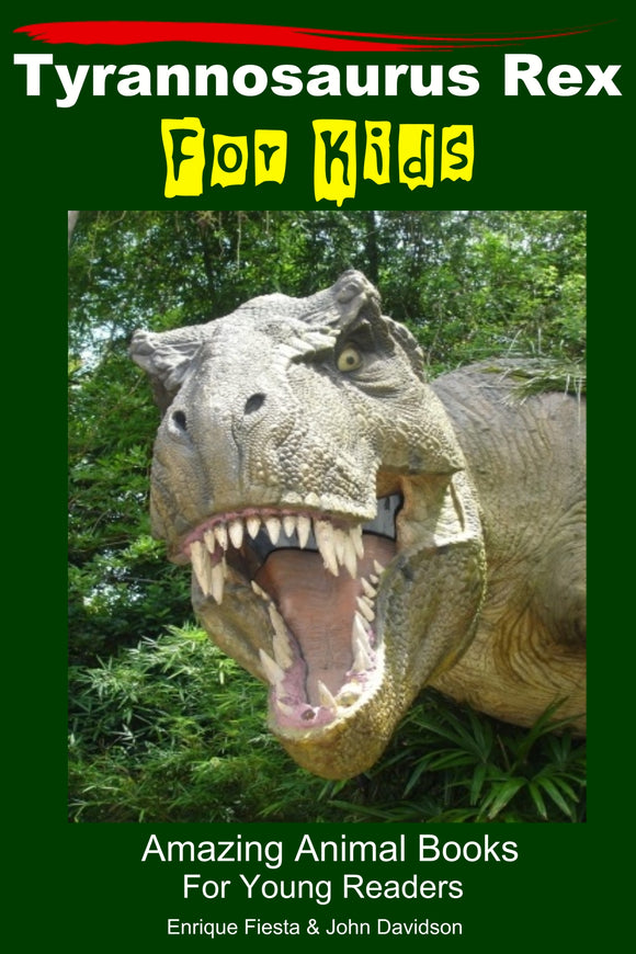 Tyrannosaurus Rex For Kids  Amazing Animal Books For Young Readers