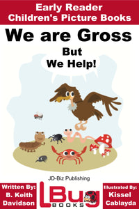 We are gross but we help - Early Reader - Children's Picture Books