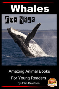 Whales For Kids - Amazing Animal Books for Young  Readers