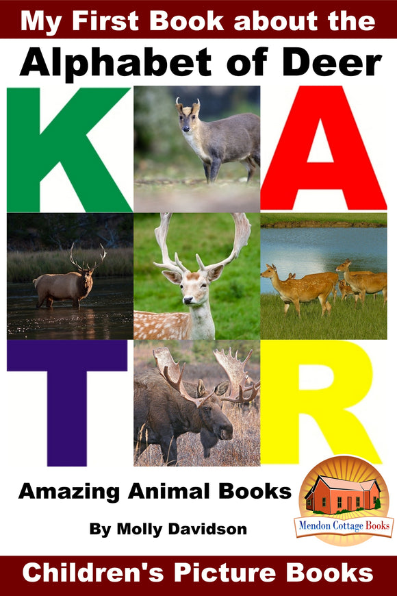 My First Book About the Alphabet of Deer - Amazing Animal Books