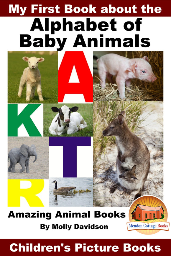 Alphabet of Baby Animals - My First Book about the Children's Picture Books