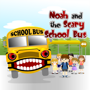 Noah and the Scary School Bus - Early Reader Children's Picture Books