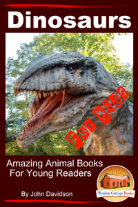 Dinosaurs For Kids Amazing Animal Books for Young Readers