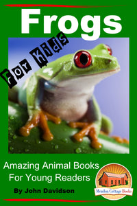 Frogs For Kids-Amazing Animal Books for Young Readers