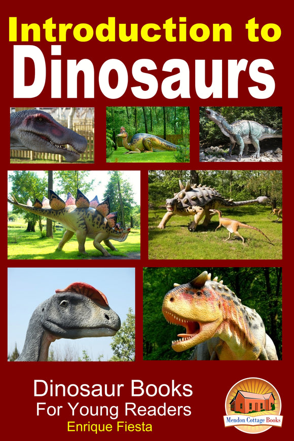 Introduction to Dinosaurs Dinosaur Books For Young Readers