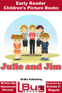 Julie and Jim - Early Reader - Children's Picture Books