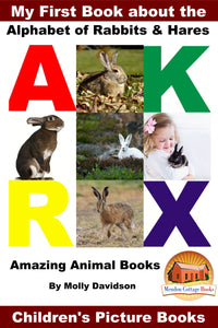 My First Book about the Alphabet of Rabbits and Hares - Amazing Animal Books
