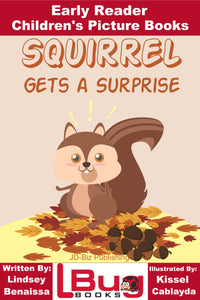 Squirrel Gets A Surprise - Early Reader Children's Picture Books