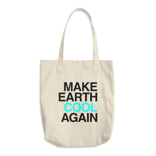 Organic Cotton Tote Bag: MAKE EARTH COOL AGAIN