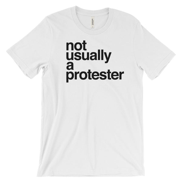 Men's T-shirt: NOT USUALLY A PROTESTOR