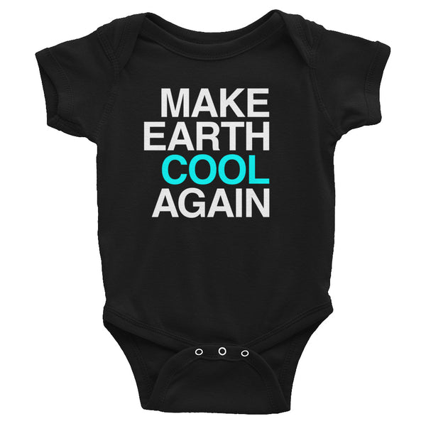 Baby Onesie: MAKE EARTH COOL AGAIN