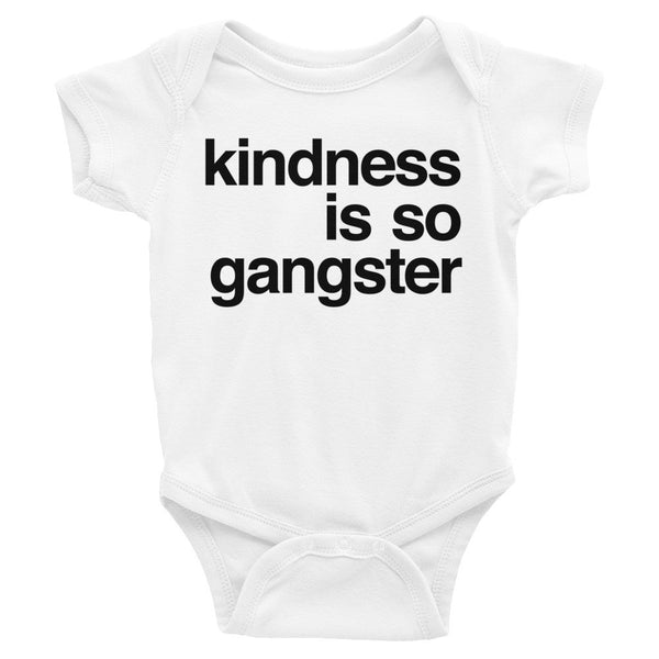 Baby Onesie: KINDNESS IS SO GANGSTER
