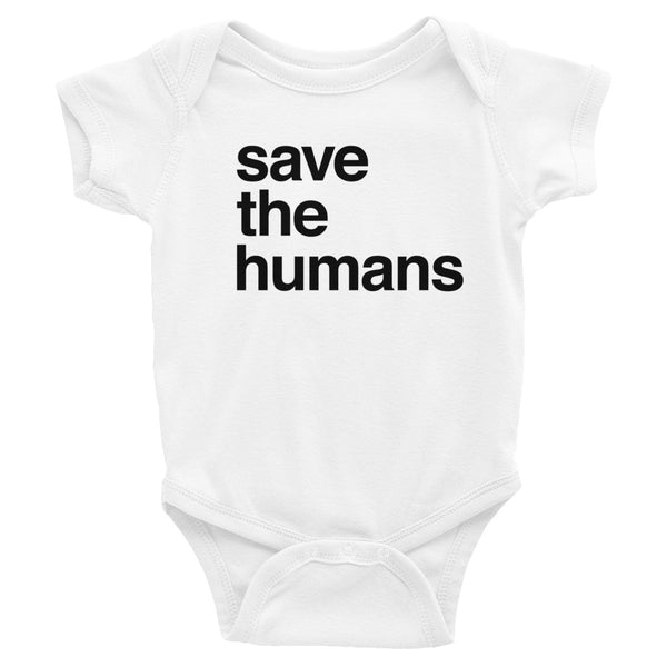Baby Onesie: SAVE THE HUMANS