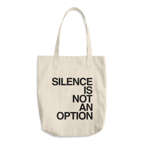 Organic Cotton Tote Bag: SILENCE IS NOT AN OPTION