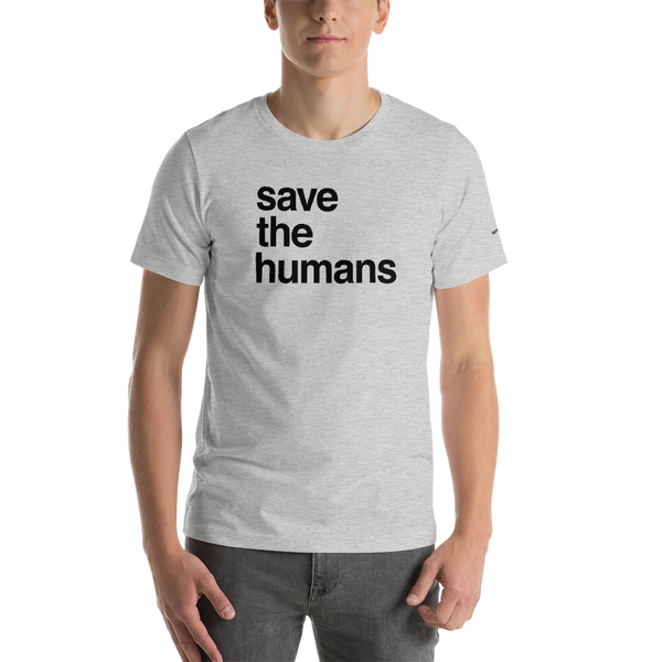 Men's T-Shirt: SAVE THE HUMANS