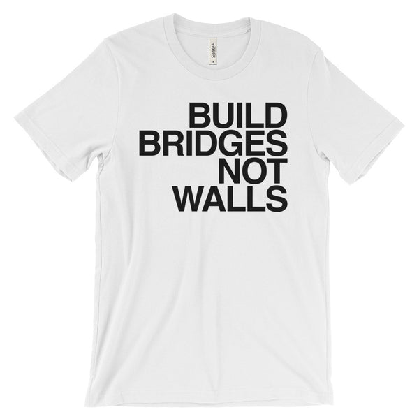 Men's T-shirt: BUILD BRIDGES NOT WALLS