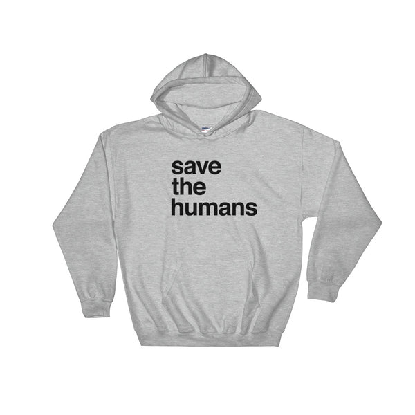 Hoodie: SAVE THE HUMANS