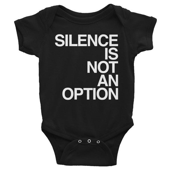 Baby Onesie: SILENCE IS NOT AN OPTION