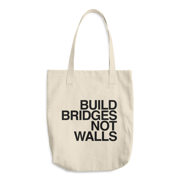 Organic Cotton Tote Bag: BUILD BRIDGES NOT WALLS