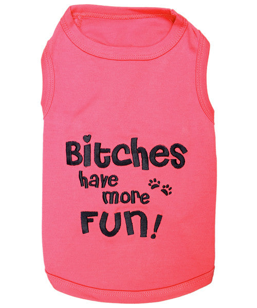 Pink Dog Shirt - Bitches Have More Fun