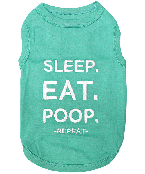 Green Dog Shirt - Sleep Eat Poop - Pupaholic.com