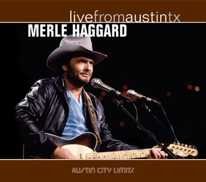 Merle Haggard - Live From Austin, TX [CD]
