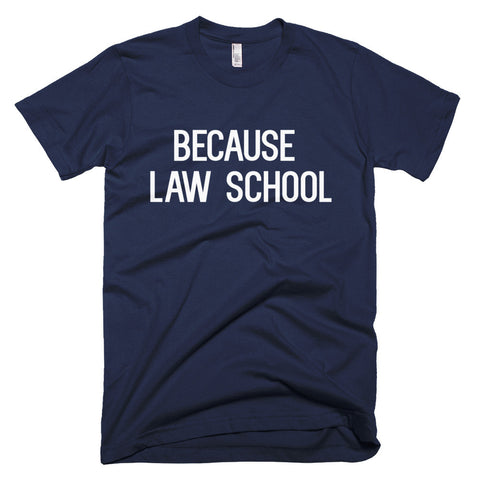 Because Law School™ Men's Tee
