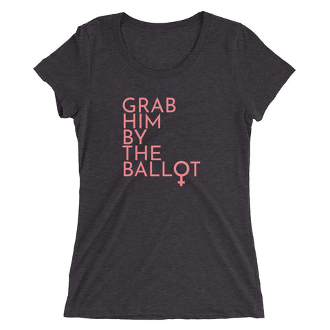 Grab Him By The Ballot Justice Collection Women's Tee